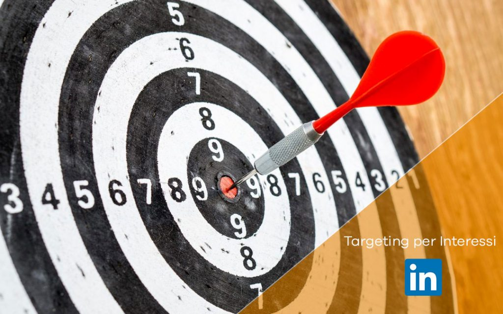Novità LinkedIn: Targeting per Interessi nelle Campagne LinkedIn Ads