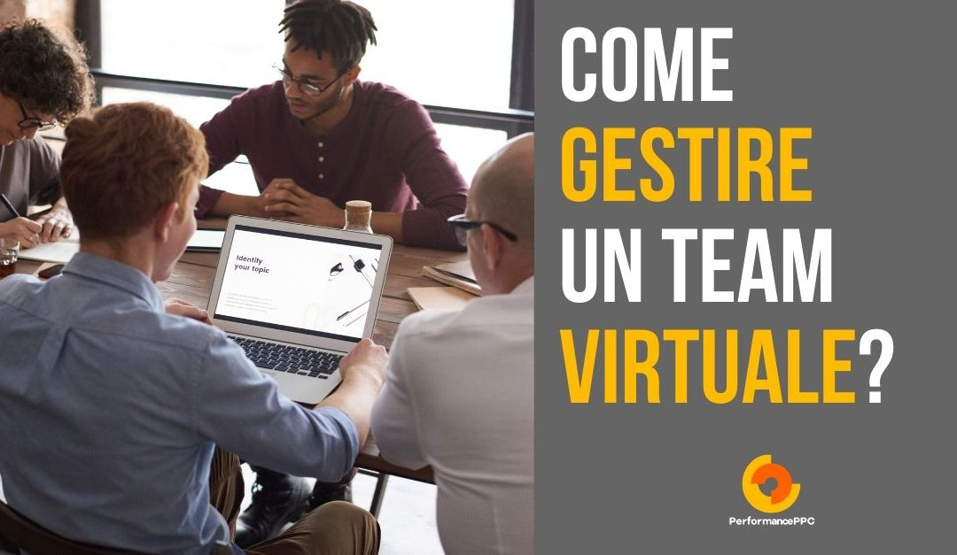 Come gestire efficacemente un Team di lavoro Virtuale
